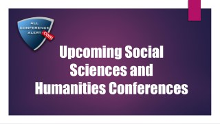 Upcoming Social Sciences and Humanities Conferences
