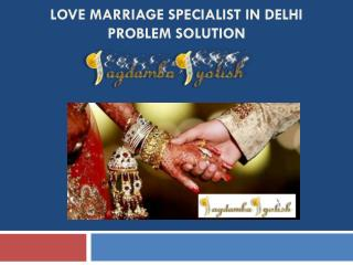 Love Marriage Specialist in Delhi Problem Solution