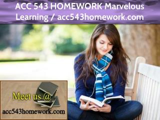 ACC 543 HOMEWORK Marvelous Learning / acc543homework.com