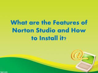 What are the Features of Norton Studio and How to Install it?