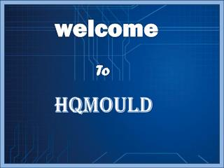 Hqmould- Best Plastic Moulding Manufacturer in China