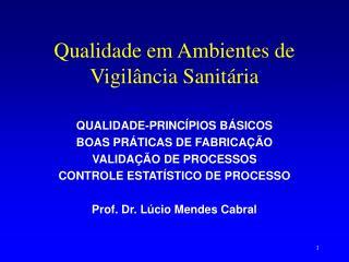 Qualidade em Ambientes de Vigilância Sanitária
