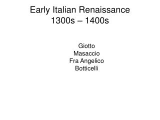Early Italian Renaissance 1300s – 1400s