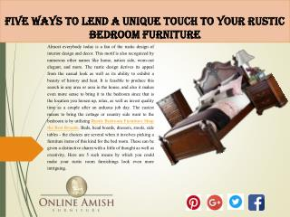Five Ways to Lend a Unique Touch to Your Rustic Bedroom Furniture