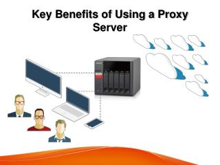 Key Benefits of Using a Proxy Server