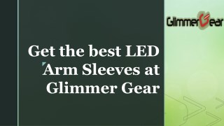 Get the best led arm sleeves at glimmer gear