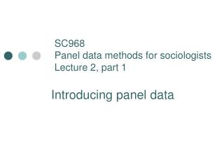 SC968 Panel data methods for sociologists Lecture 2, part 1