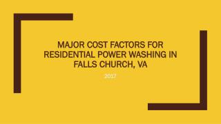 Major Cost Factors for Residential Power Washing in Falls Church, VA 2017