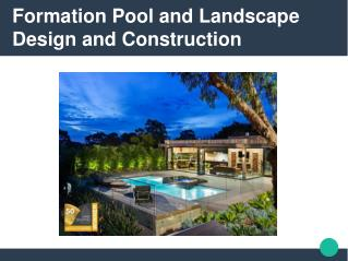 Formation pool and landscape design and construction