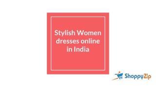 Stylish Women dresses online in India   Shoppyzip