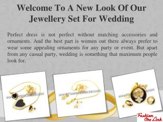 Welcome To A New Look Of Our Jewellery Set For Wedding