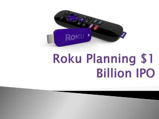 Roku Planning $1 Billion IPO