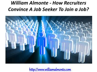 William Almonte - How Recruiters Convince A Job Seeker To Join a Job?