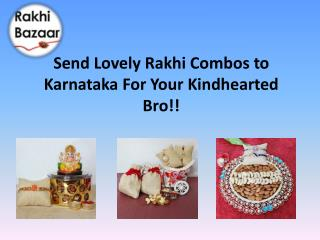 Send Lovely Rakhi Combos to Karnataka For Your Kindhearted Bro!!