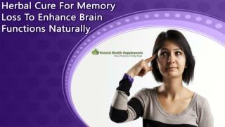 Herbal Cure For Memory Loss To Enhance Brain Functions Naturally