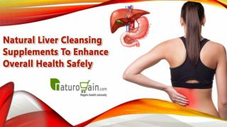 Natural Liver Cleansing Supplements To Enhance Overall Health Safely