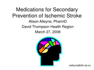 Medications for Secondary Prevention of Ischemic Stroke