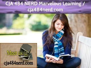 CJA 484 NERD Marvelous Learning / cja484nerd.com
