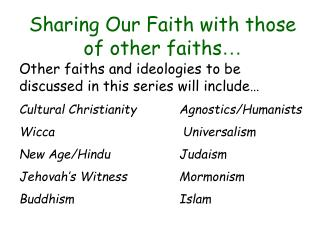 Sharing Our Faith with those of other faiths …