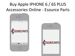 Buy Apple iPhone 6 / 6S PLUS Accessories Online - Esource Parts