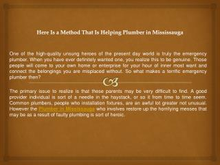 Here Is a Method That Is Helping Plumber in Mississauga