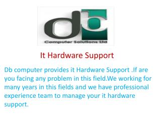 It Hardware Support