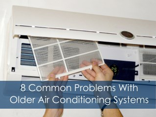 8 Problems with Older Air Conditioning Systems