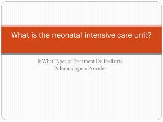 What is the neonatal intensive care unit?