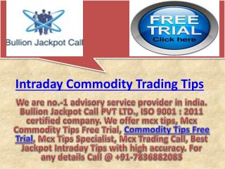 Genuine Intraday Tips Free Trial - Intraday Commodity Trading Tips