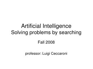 Artificial Intelligence Solving problems by searching