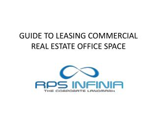 GUIDE TO LEASING COMMERCIAL REAL ESTATE OFFICE SPACE