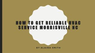 How To Get Reliable HVAC Service Morrisville NC