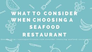 What to Consider When Choosing a Seafood Restaurant