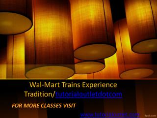 Wal-Mart Trains Experience Tradition/tutorialoutletdotcom