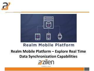 Realm Mobile Platform – Explore Real Time Data Synchronization Capabilities