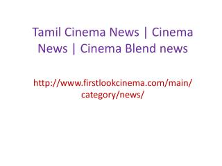 Tamil Cinema News | Cinema News | Cinema Blend news