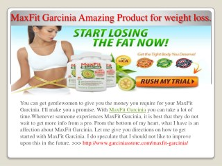MaxFit Garcinia Amazing Product for weight loss.