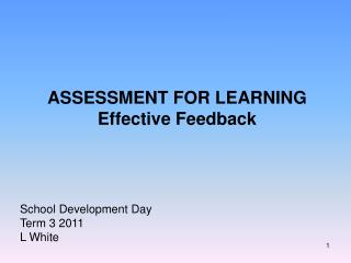 ASSESSMENT FOR LEARNING Effective Feedback