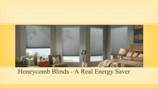 Honeycomb blinds- a real energy saver