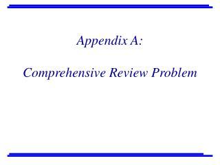 Appendix A: Comprehensive Review Problem