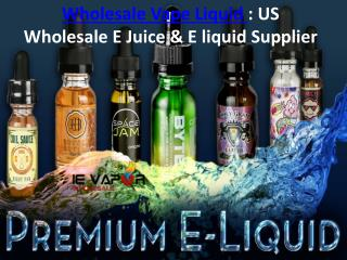 Wholesale Vape Liquid : US Wholesale E Juice & E liquid Supplier
