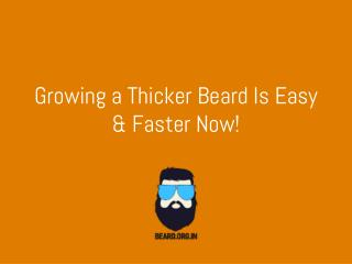 Thicker Beard-Growing a Thicker Beard Is Easy with these 5 steps.