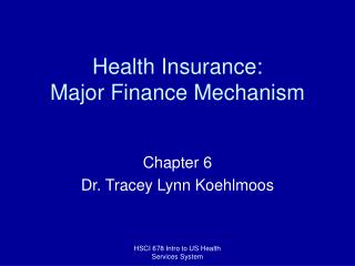 Health Insurance: Major Finance Mechanism