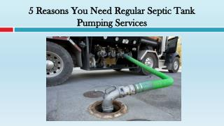 Reasons You Need Regular Septic Tank Pumping Services