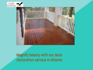 Magnify beauty with our deck restoration service in Atlanta