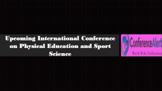 Upcoming International Conference on Physical Education and Sport Science