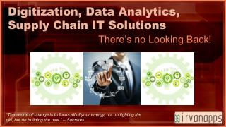 Digital Business Intelligence & Data Analytics Services Enables Supply Chain IT Solutions to Drive Digital Disruption