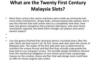 What are the Twenty First Century Malaysia Slots?