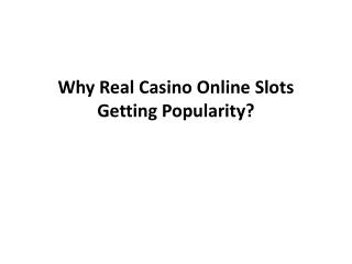 Why Real Casino Online Slots Getting Popularity?
