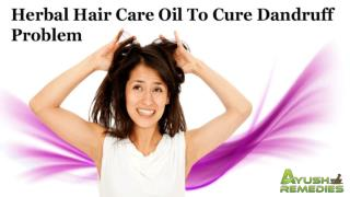 Herbal Hair Care Oil To Cure Dandruff Problem
